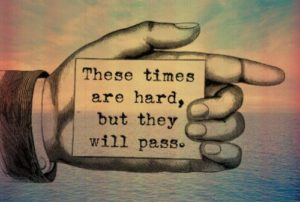 Hard times will pass